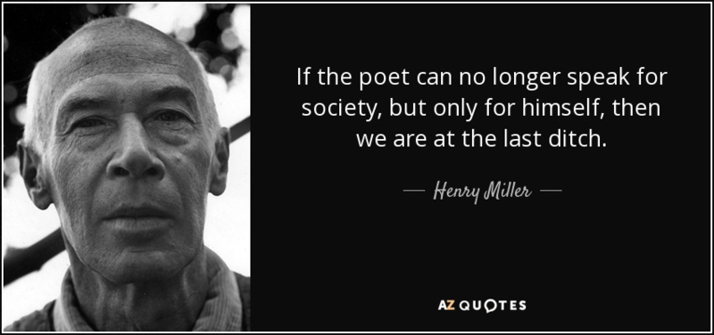 Quote-if-the-poet-can-no-longer-speak-for-society-but-only-for-himself-then-we-are-at-the-henry-miller-131-86-64