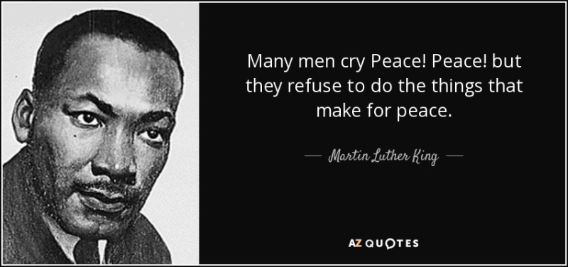 Quote-many-men-cry-peace-peace-but-they-refuse-to-do-the-things-that-make-for-peace-martin-luther-king-52-90-01
